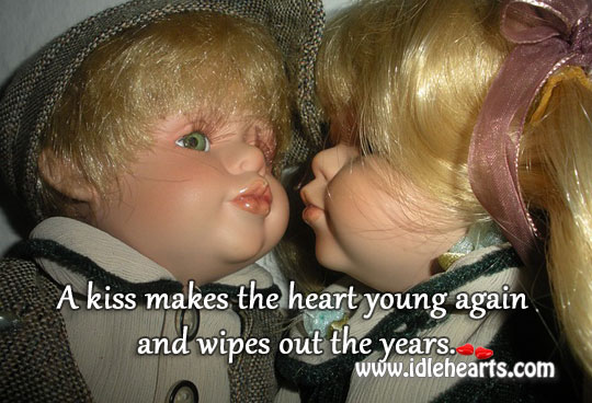A kiss makes the heart young again Image