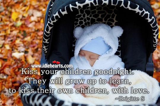 Image, Kiss your children goodnight.