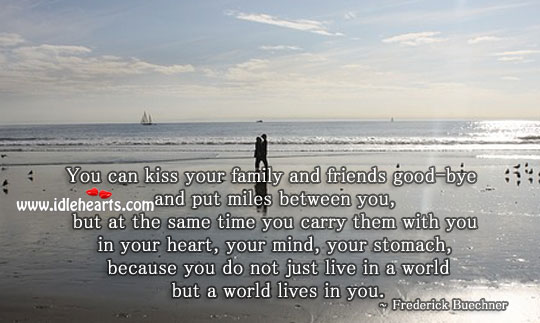 You do not just live in a world but a world lives in you. Frederick Buechner Picture Quote