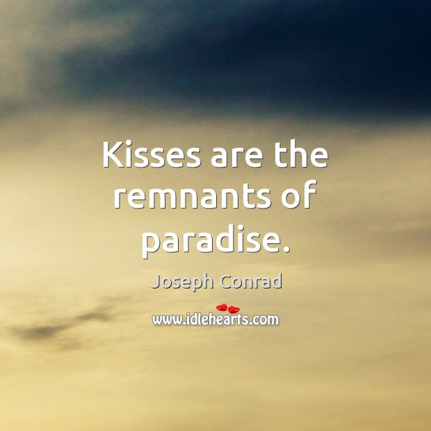 Image, Kisses are the remnants of paradise.