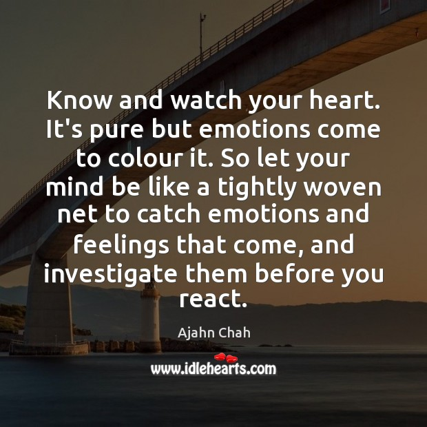 Know and watch your heart. It's pure but emotions come to colour Image