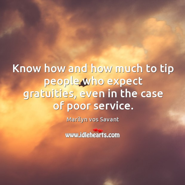Image, Know how and how much to tip people who expect gratuities, even in the case of poor service.
