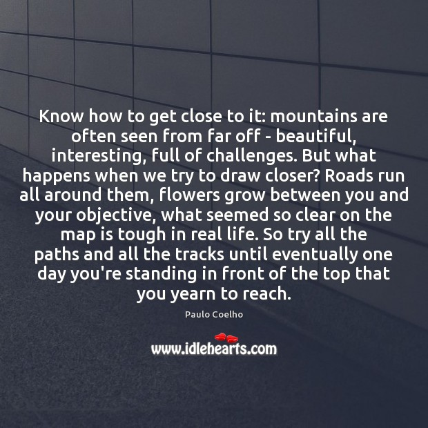 Image, Know how to get close to it: mountains are often seen from