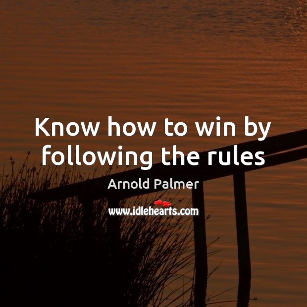 Image, Know how to win by following the rules