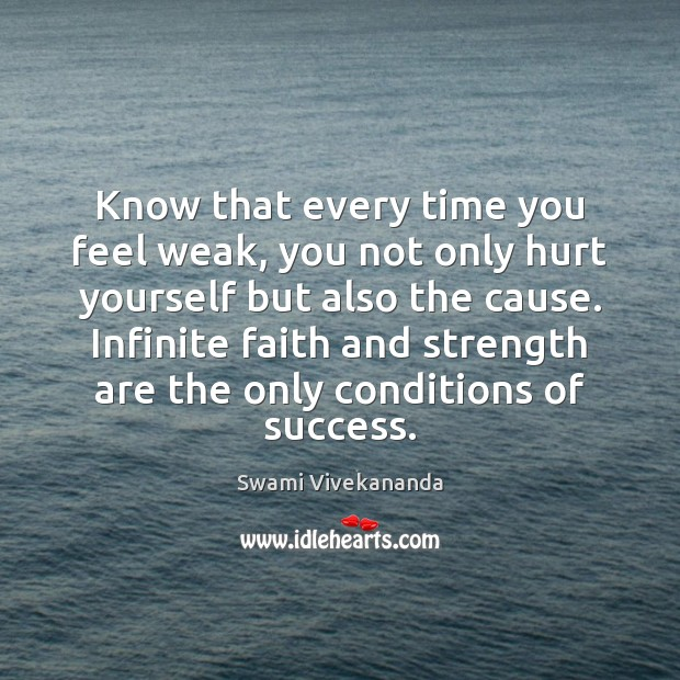 Image, Know that every time you feel weak, you not only hurt yourself
