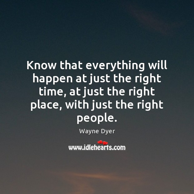 Image, Know that everything will happen at just the right time, at just