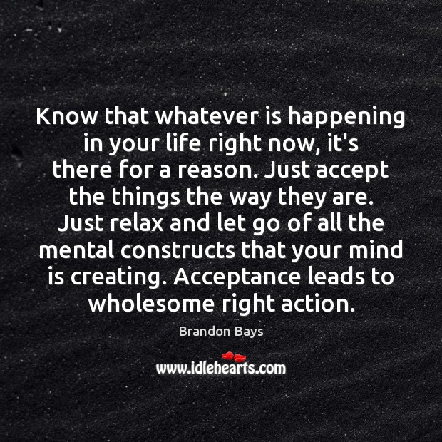 Image, Know that whatever is happening in your life right now, it's there