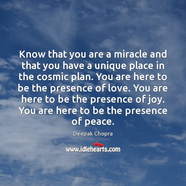 Know that you are a miracle and that you have a unique Image