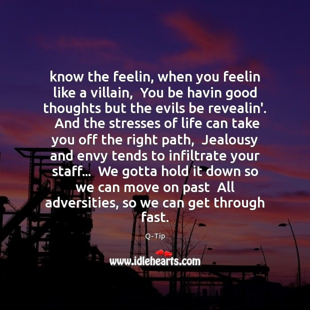 Know the feelin, when you feelin like a villain,  You be havin Move On Quotes Image