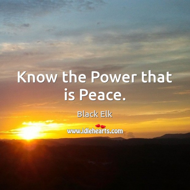 Image, Know the Power that is Peace.