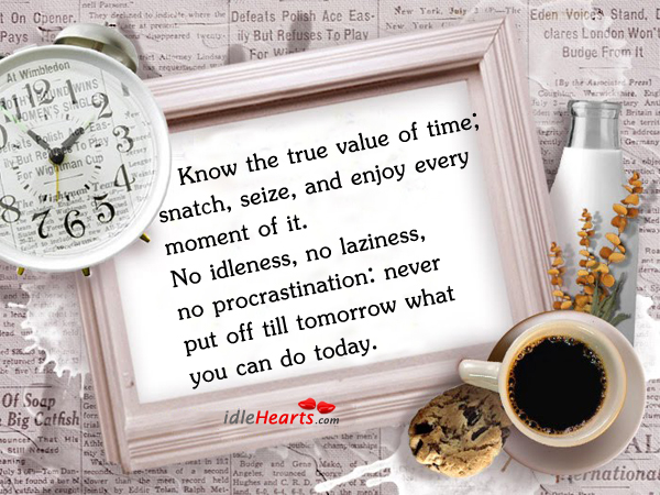 Know The True Value Of Time…