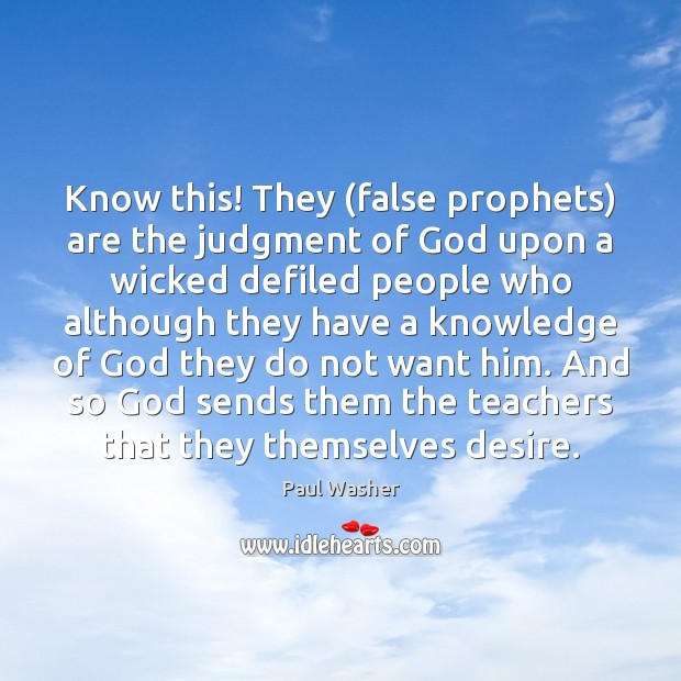 Know this! They (false prophets) are the judgment of God upon a Image