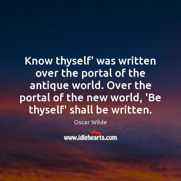 Image, Antique, Antiques, Know, Know Thyself, Know Yourself, Knows, New, New World, Over, Portal, Self-discovery, Self-esteem, Shall, Soul Man, Thyself, Was, World, Written