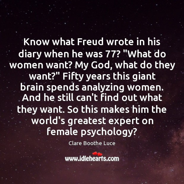 "Image, Know what Freud wrote in his diary when he was 77? ""What do"