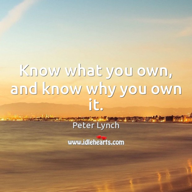 Image, Know what you own, and know why you own it.