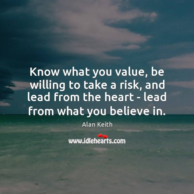 Image, Know what you value, be willing to take a risk, and lead