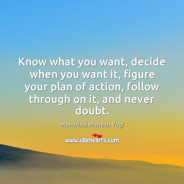 Know what you want, decide when you want it, figure your plan Image