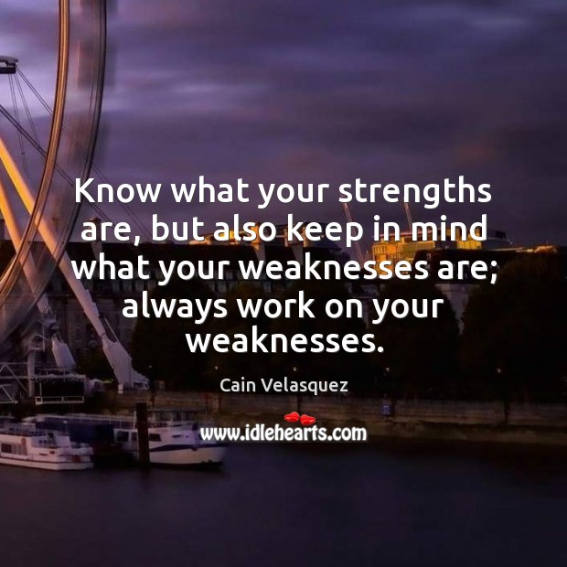 Image, Know what your strengths are, but also keep in mind what your