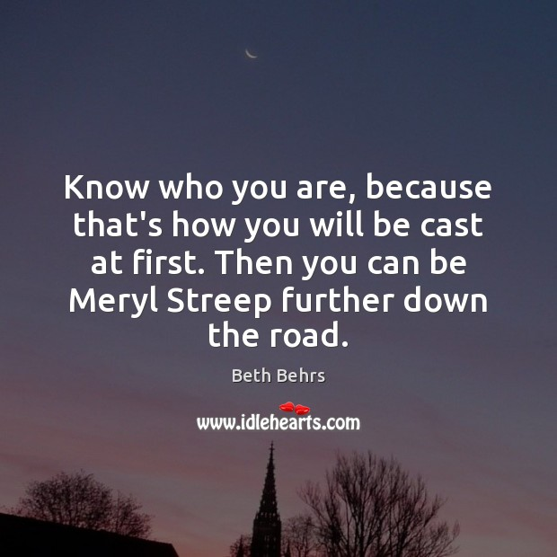 Image, Know who you are, because that's how you will be cast at