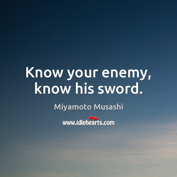Image, Know your enemy, know his sword.
