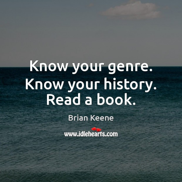 Know your genre. Know your history. Read a book. Image
