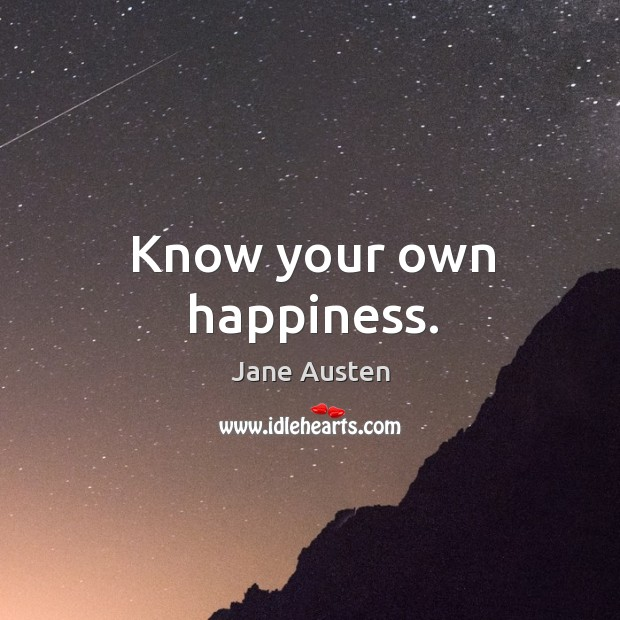 Know your own happiness. Image