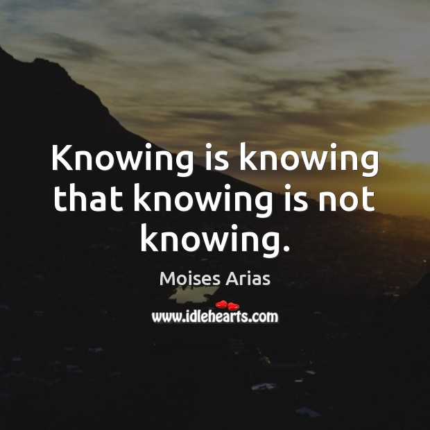 Knowing is knowing that knowing is not knowing. Image
