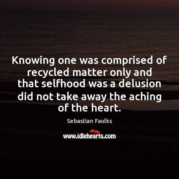 Knowing one was comprised of recycled matter only and that selfhood was Image