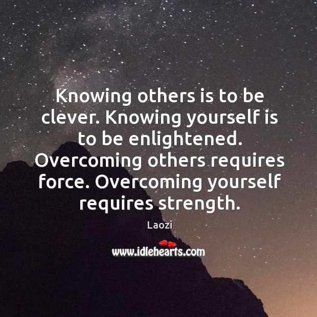 Image, Knowing others is to be clever. Knowing yourself is to be enlightened.