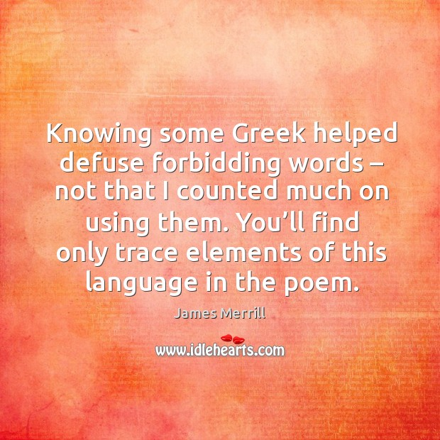 Image, Knowing some greek helped defuse forbidding words – not that I counted much on using them.