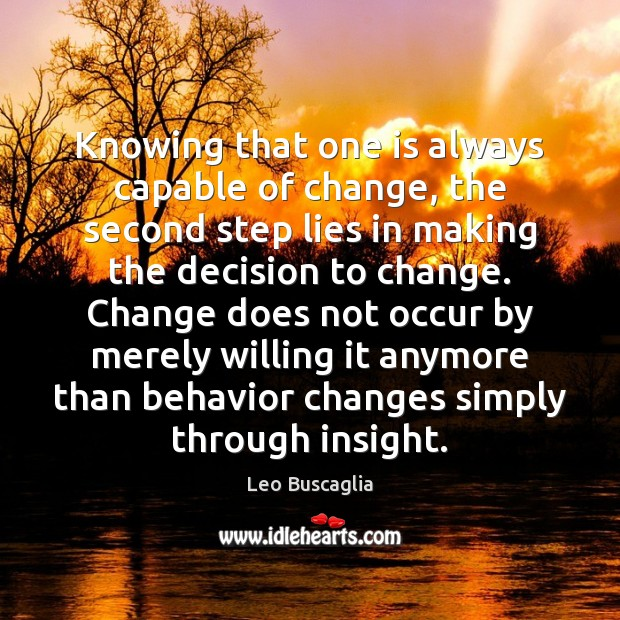 Image, Knowing that one is always capable of change, the second step lies