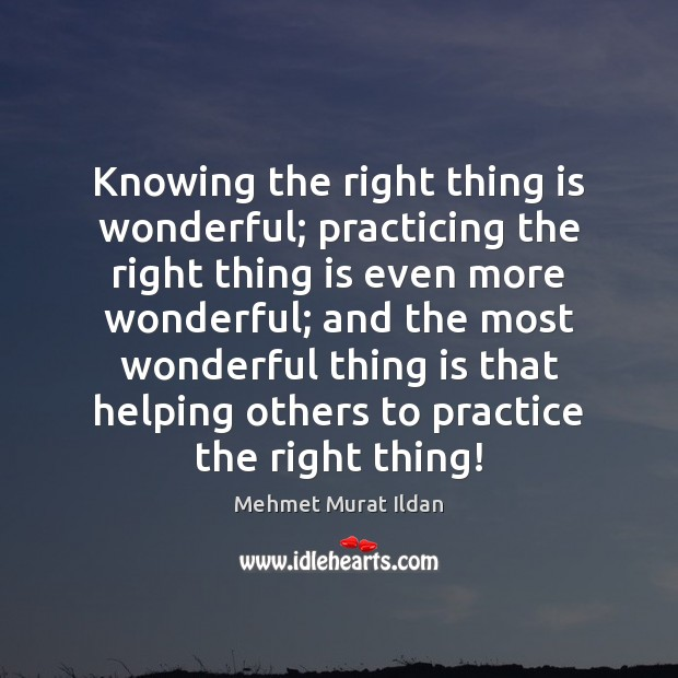 Image, Knowing the right thing is wonderful; practicing the right thing is even