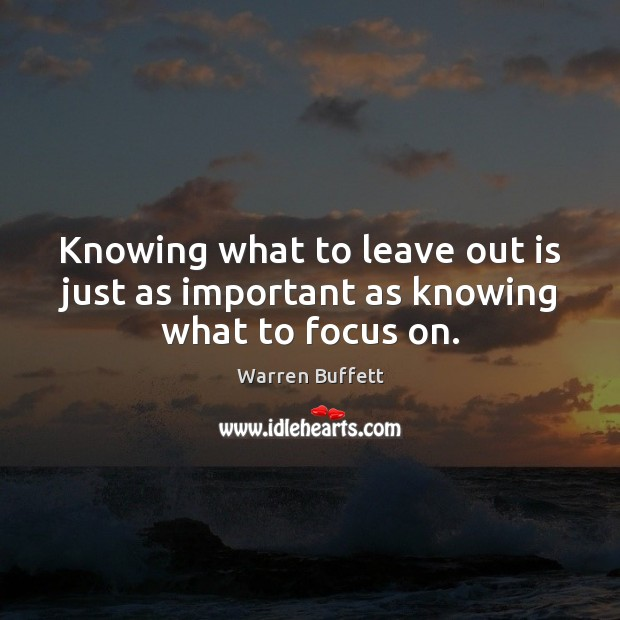 Image, Knowing what to leave out is just as important as knowing what to focus on.