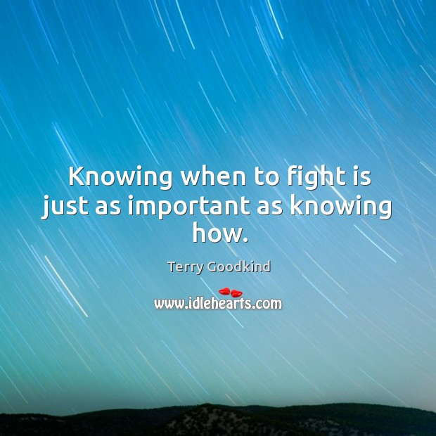 Knowing when to fight is just as important as knowing how. Image