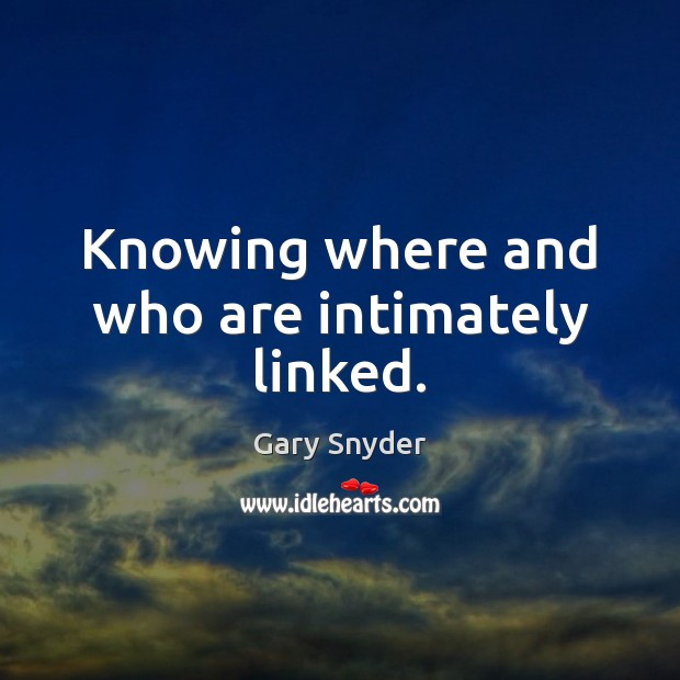 Knowing where and who are intimately linked. Image