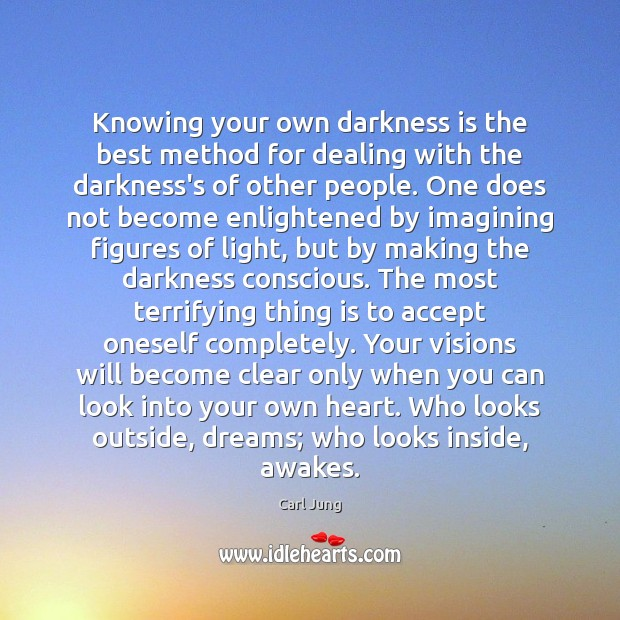 Knowing your own darkness is the best method for dealing with the Image