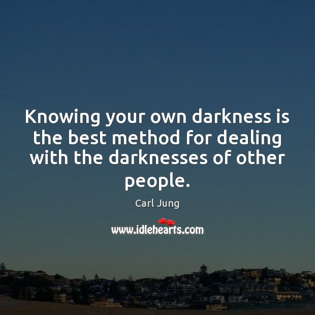 Image, Knowing your own darkness is the best method for dealing with the