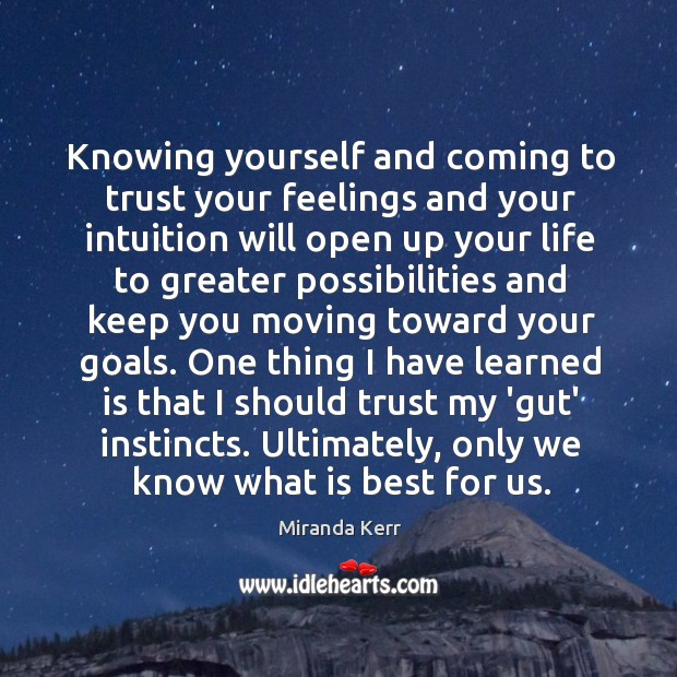 Knowing yourself and coming to trust your feelings and your intuition will Image