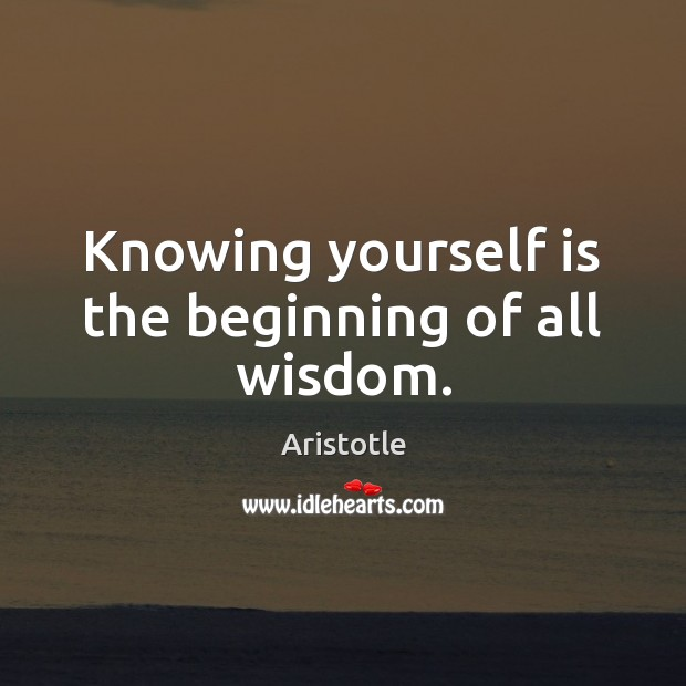 Image, Knowing yourself is the beginning of all wisdom.