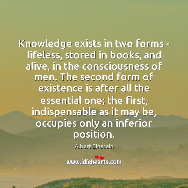 Image, Knowledge exists in two forms – lifeless, stored in books, and alive,