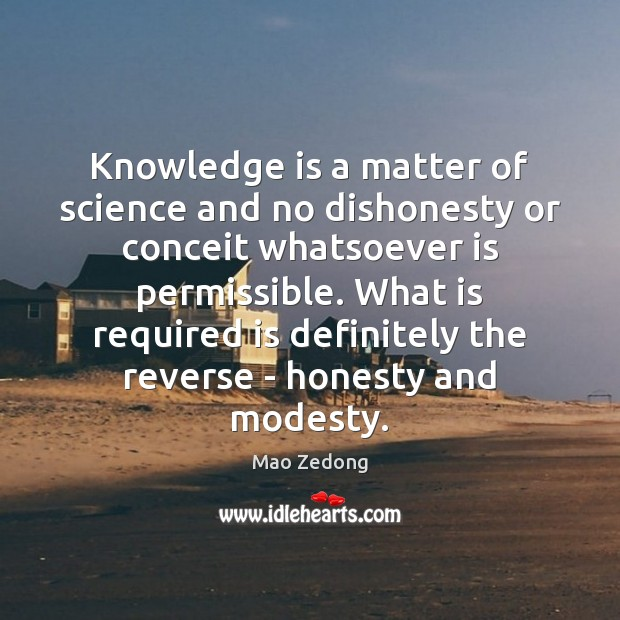 Image, Knowledge is a matter of science and no dishonesty or conceit whatsoever