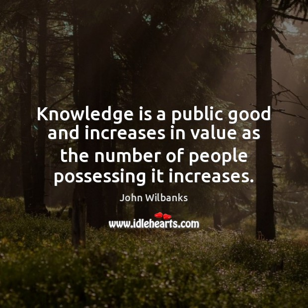 Knowledge is a public good and increases in value as the number Image