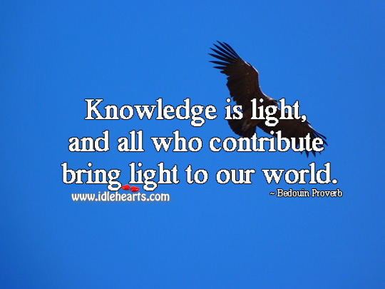 Knowledge is light, and all who contribute bring light to our world. Image