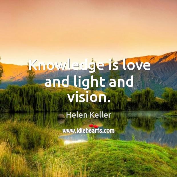 Knowledge is love and light and vision. Image