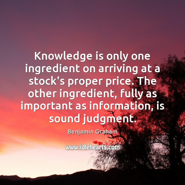 Image, Knowledge is only one ingredient on arriving at a stock's proper price.