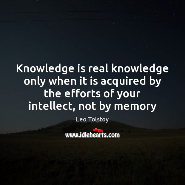Image, Knowledge is real knowledge only when it is acquired by the efforts