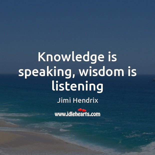 Knowledge is speaking, wisdom is listening Image