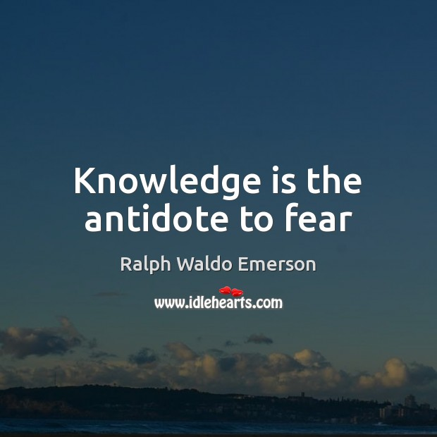 Knowledge is the antidote to fear Knowledge Quotes Image