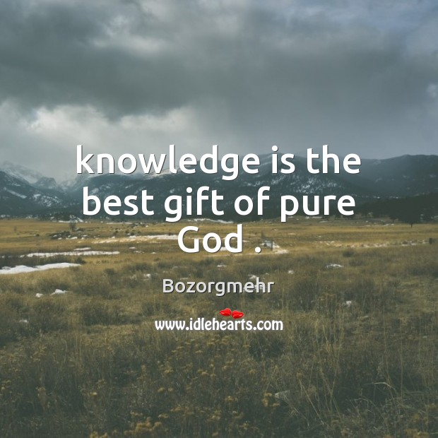 Image, Knowledge is the best gift of pure God .