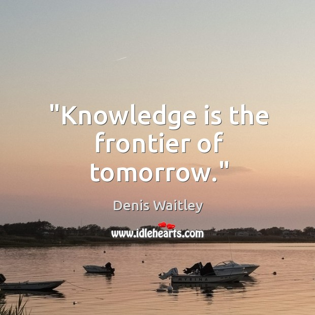 "Image, ""Knowledge is the frontier of tomorrow."""